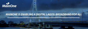 Digital_Lagos_MainOne_Broadband_For